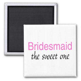 The Sweet One (Bridesmaid) 2 Inch Square Magnet