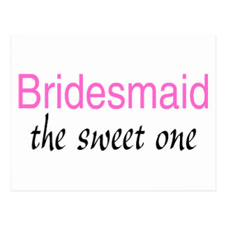 The Sweet One (Bridesmaid) Postcard
