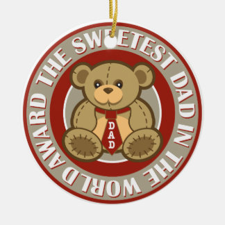 The sweetest dad in the world award ceramic ornament