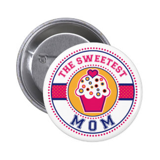 The Sweetest Mom Button