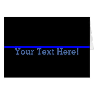The Symbolic Thin Blue Line Personalize This Card