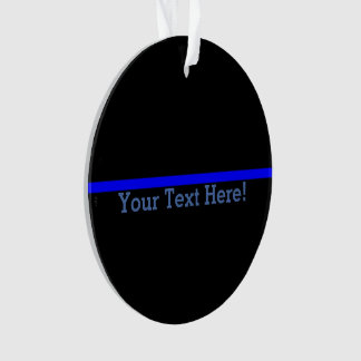 The Symbolic Thin Blue Line Your Text on Black Ornament