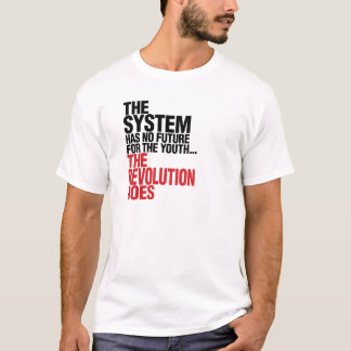 THE SYSTEM HAS NO FUTURE FOR THE YOUTH T-Shirt