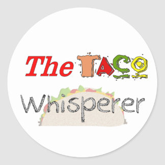 The Taco Whisperer Round Stickers