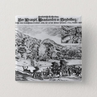 The taking and destruction of Heidelberg by Pinback Button
