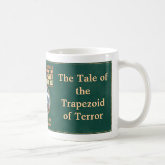 The Tale of the Trapezoid of Terror Coffee Mugs