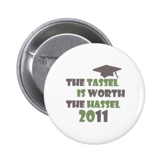 The Tassel is Worth the Hassel Pinback Buttons