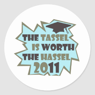 The Tassel is Worth the Hassel Classic Round Sticker