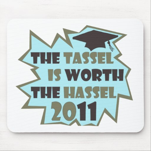 The Tassel is Worth the Hassel Mousepads