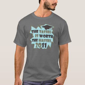 The Tassel is Worth the Hassel T-Shirt