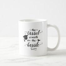 The tassel is worth the hassle coffee mug