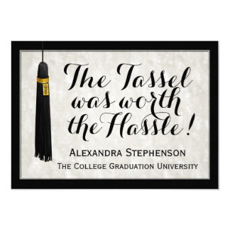 The Tassel Was Worth the Hassle College Graduation 5x7 Paper Invitation Card