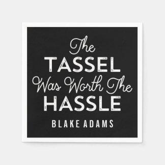 The Tassel Was Worth The Hassle Graduation Paper Napkin