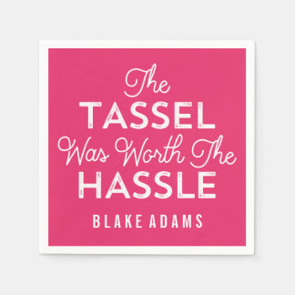 The Tassel Was Worth The Hassle Graduation | Pink Paper Napkin