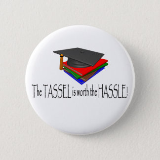 The Tassle is worth the Hassle T-shirts and Gifts. Button