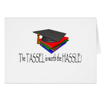 The Tassle is worth the Hassle T-shirts and Gifts. Card