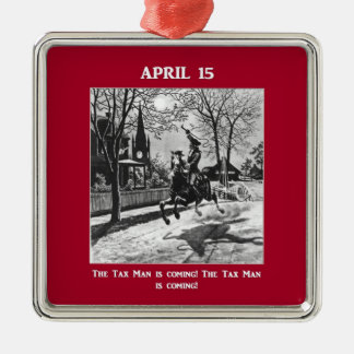 The Tax Man Is Coming! Metal Ornament