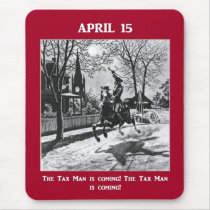 The Tax Man Is Coming! Mouse Pad