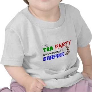 The Tea Party isn't sleeping it's Steeping.png Shirts
