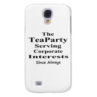 The Tea Party Serving Corporate Interests Always Galaxy S4 Cover