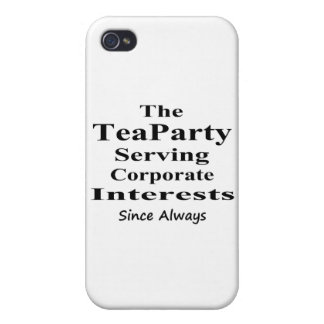 The Tea Party Serving Corporate Interests Always iPhone 4 Cases