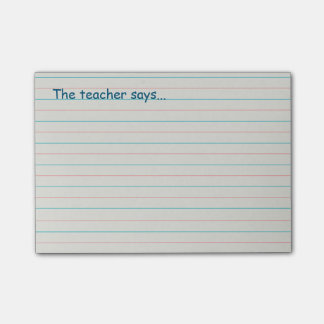 The Teacher Says on Grade School Paper Post-it® Notes
