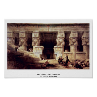 The Temple Of Dendera By David Roberts Poster