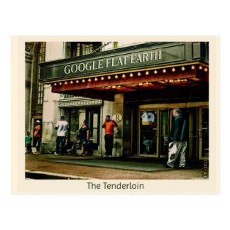The Tenderloin - Google Flat Earth Marquee Postcard