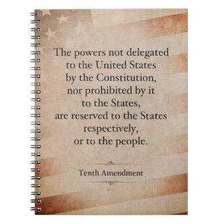 The Tenth Amendment Notebook