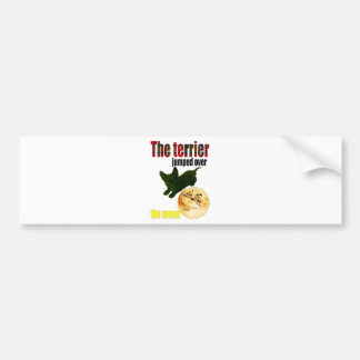 The terrier jumped over the moon bumper sticker