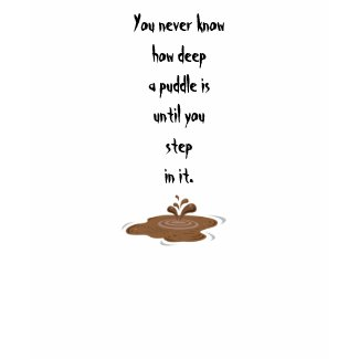 The Thing About Puddles_ shirt
