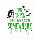 The Thing That Came From Somewhere (green) Postcard