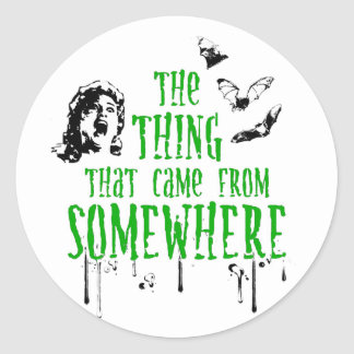 The Thing That Came From Somewhere (green) Classic Round Sticker