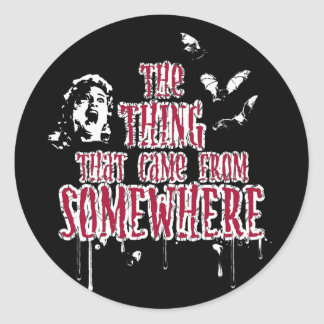The Thing That Came From Somewhere (red) Classic Round Sticker