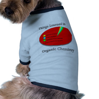 The Things I learned in Organic Chemistry Pet Shirt