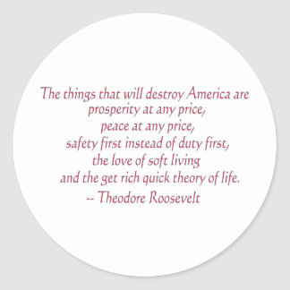 The things that will destroy America..... Classic Round Sticker