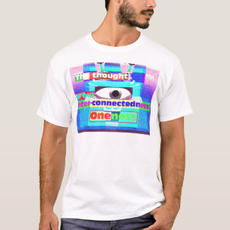 the thought of our intrinsic inter-connectedness T-Shirt