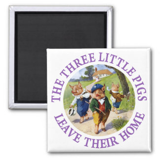The Three Little Pigs Leave Their Home 2 Inch Square Magnet
