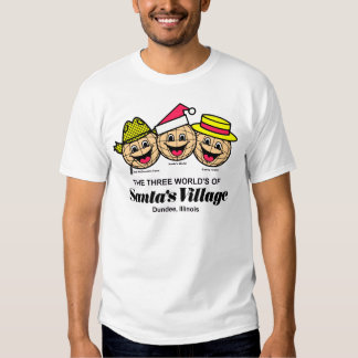 The Three World's of Santa's Village, Dundee, IL Shirt