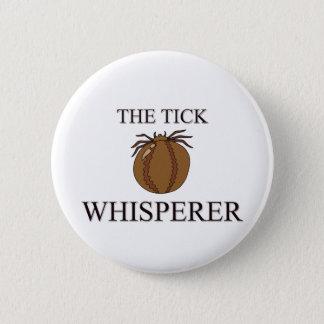 The Tick Whisperer Button