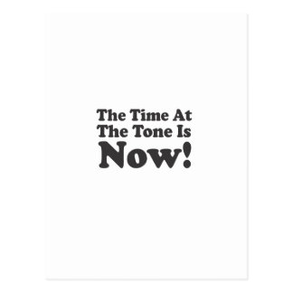 The Time At The Tone Is NOW! Postcard