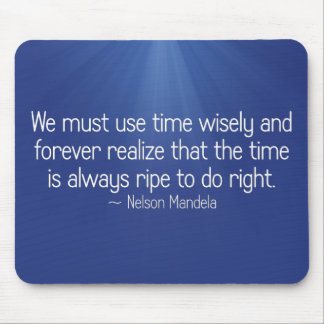 The time is always right to do right (2) mouse pad