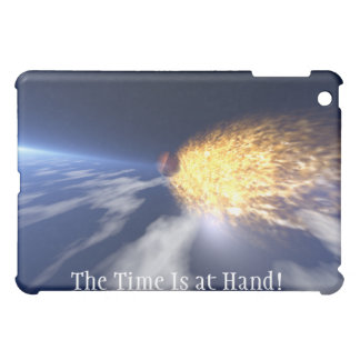 The Time is at Hand Incoming Meteor I-Pad Case iPad Mini Case