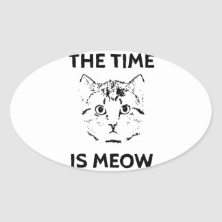The Time is Meow Oval Sticker