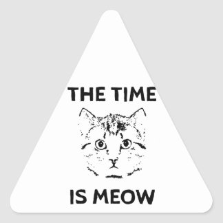 The Time is Meow Triangle Sticker