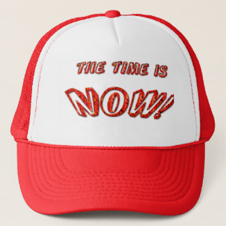 The Time is Now Hat