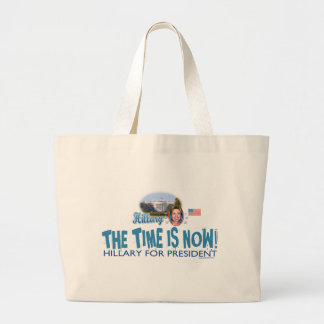 The Time Is Now! Hillary For President Bag