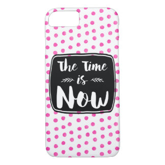 The Time Is Now Inspirational Quote iPhone 7 Case