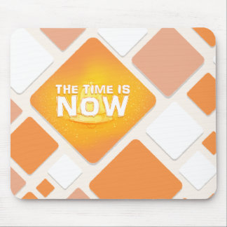 The Time Is Now Mouse Pad