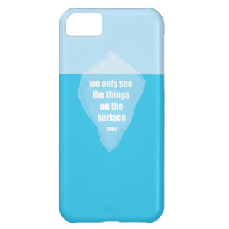 The tip of the Iceberg Quote Case For iPhone 5C